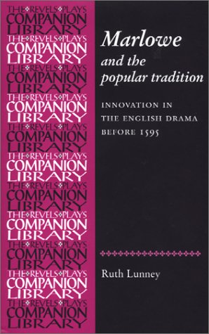 9780719061189: Marlowe and the Popular Tradition: Innovation in the English Drama before 1595