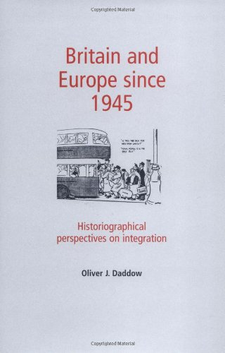 9780719061370: Britain and Europe since 1945: Historiographical Perspectives on Integration