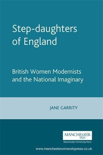 9780719061639: Step-daughters of England: British Women Modernists and the National Imaginary