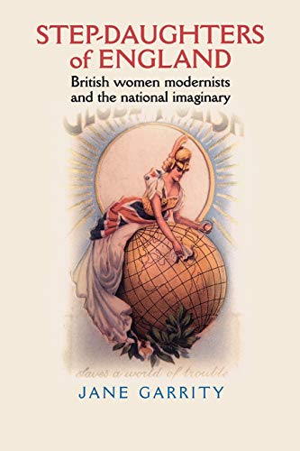 9780719061646: Step-daughters of England: British Women Modernists and the National Imaginary