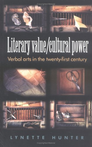 9780719061820: Literary Value/ Cultural Power: Verbal Arts in the Twenty-First Century
