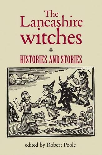 9780719062032: The Lancashire Witches: Histories and Stories