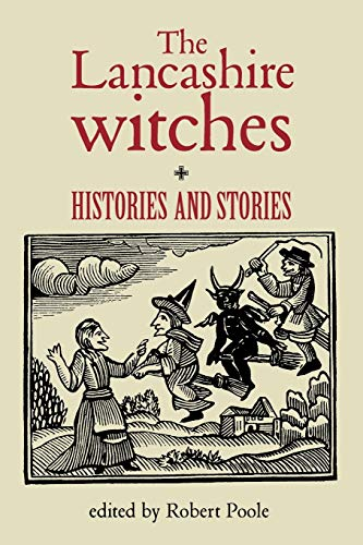 9780719062049: The Lancashire Witches: Histories and Stories