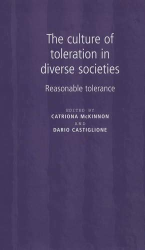 9780719062322: The Culture of Toleration in Diverse Societies: Reasonable Toleration