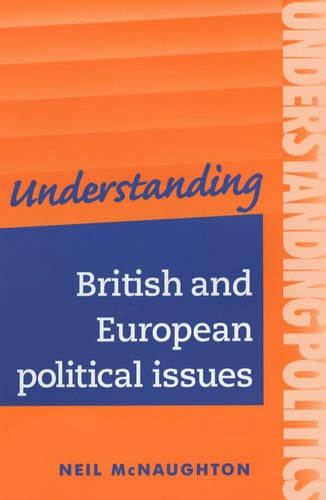 9780719062452: Understanding British and European Political Issues