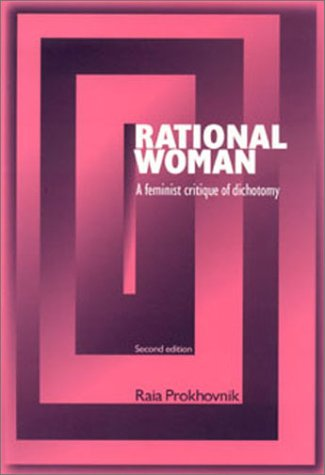 9780719062599: Rational Woman: A Feminist Critique of Dichotomy