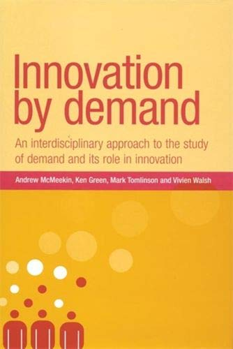 9780719062674: Innovation By Demand: An Interdisciplinary Approach to the Study of Demand and Its Role in Innovation