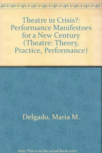 9780719062902: Theatre in Crisis?: Performance Manifestos for a New Century