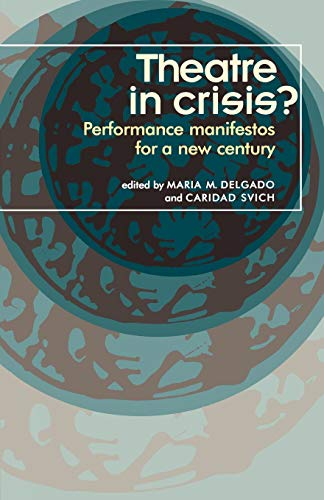 9780719062919: Theatre in Crisis?: Performance Manifestos for a New Century