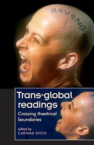 9780719063251: Trans-global readings: Crossing theatrical boundaries (Theatre Theory Practice Performance MUP)