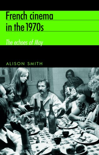 9780719063404: French Cinema in the 1970s: The Echoes of May