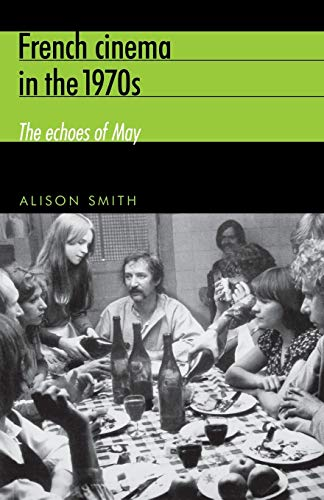 9780719063411: French cinema in the 1970s: The echoes of May