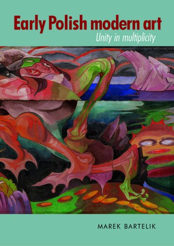 9780719063527: Early Polish Modern Art: Unity in Multiplicity