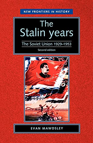 9780719063770: The Stalin Years (New Frontiers in History MUP)