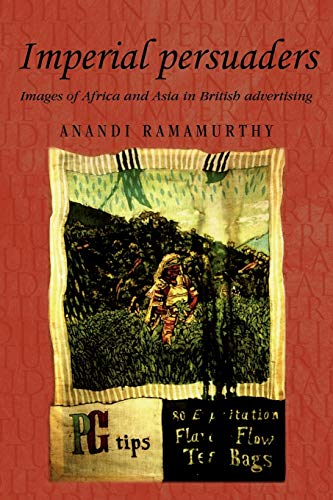 9780719063794: Imperial Persuaders: Images of Africa and Asia in British Advertising (Studies in Imperialism)