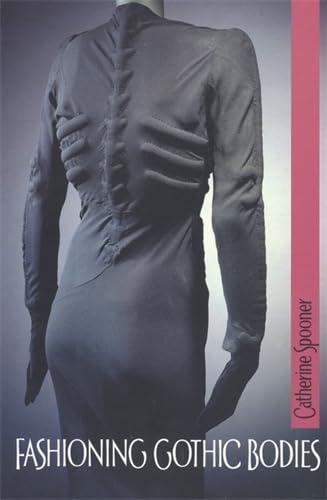 9780719064005: Fashioning Gothic Bodies