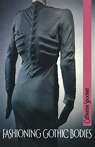 9780719064012: Fashioning Gothic bodies