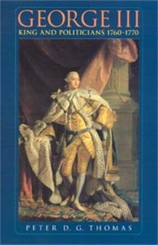 9780719064289: George III: King and Politicians 1760-1770