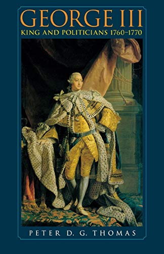 9780719064296: George III: King and Politicians 1760-1770