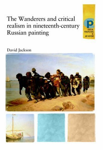 9780719064340: The Wanderers and Critical Realism in Nineteenth-Century Russian Art (Critical Perspectives in Art History S)