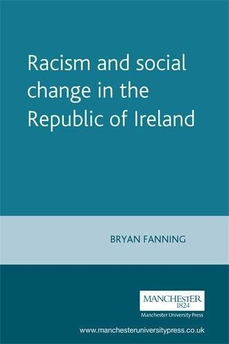 9780719064708: Racism and Social Change in the Republic of Ireland