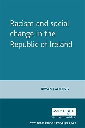 9780719064715: Racism and social change in the Republic of Ireland