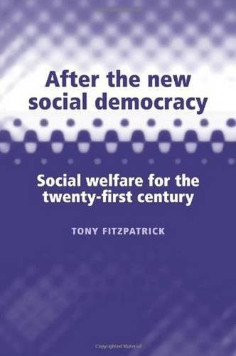 9780719064760: After the New Social Democracy: Social Welfare for the 21st Century