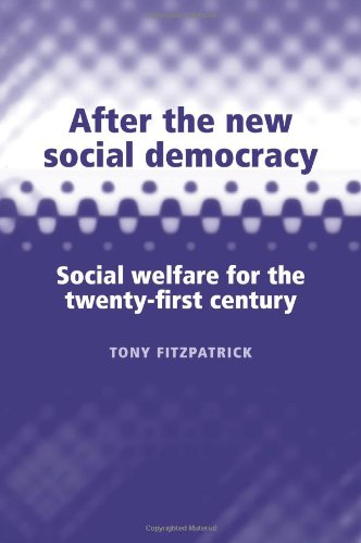 9780719064777: After the New Social Democracy: Social Welfare for the 21st Century