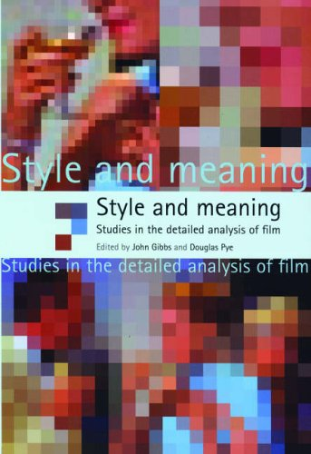 9780719065248: Style and Meaning: Studies in the Detailed Analysis of Film