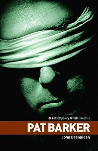 9780719065767: Pat Barker (Contemporary British Novelists)