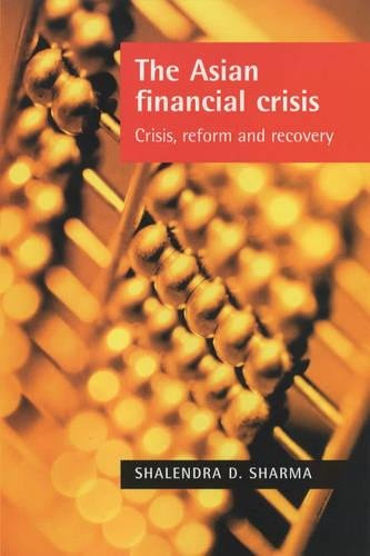 The Asian Financial Crisis: New International Financial Architecture: Crisis, Reform and Recovery: ...