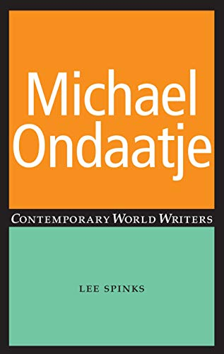 9780719066320: Michael Ondaatje (Contemporary World Writers)