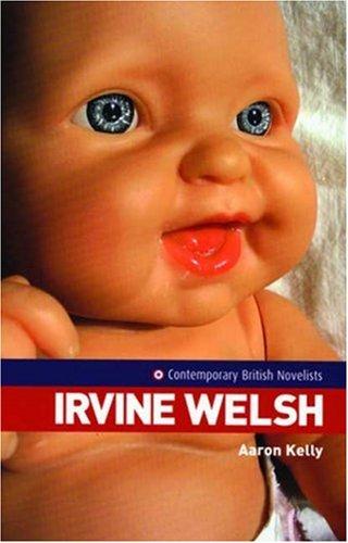 9780719066504: Irvine Welsh (Contemporary British Novelists)