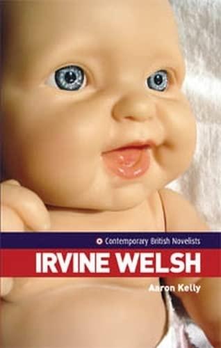 9780719066511: Irvine Welsh (Contemporary British Novelists MUP)