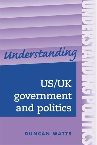 9780719067211: Understanding US/UK Government and Politics (Understanding Politics)