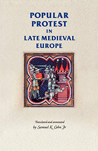 9780719067310: Popular protest in late-medieval Europe: Italy, France and Flanders (Manchester Medieval Sources MUP)