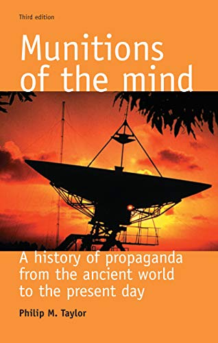 9780719067679: Munitions of the Mind: A History of Propaganda from the Ancient World to the Present Era