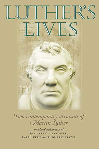 9780719068027: Luther's lives: Two contemporary accounts of Martin Luther