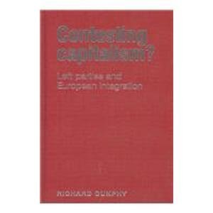 9780719068034: Contesting Capitalism?: Left Parties and European Integration