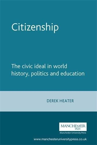 9780719068409: Citizenship: The Civic Ideal in World History, Politics and Education