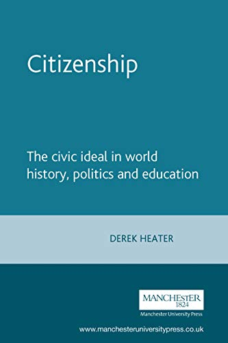 9780719068416: Citizenship: The Civic Ideal in World History, Politics and Education