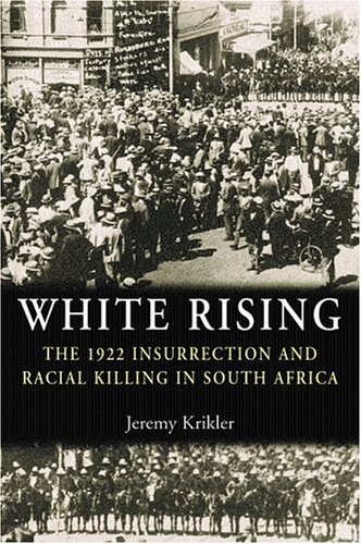 9780719068447: White Rising: The 1922 Insurrection and Racial Killing in South Africa