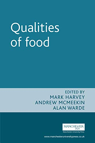 9780719068553: Qualities of Food (New Dynamics of Innovation and Competition)
