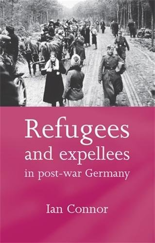 9780719068867: Refugees and Expellees in Post-War Germany