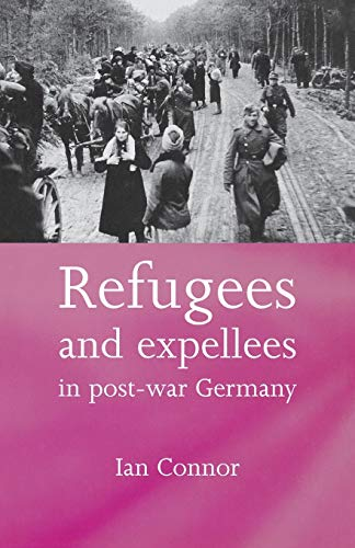 9780719068874: Refugees and Expellees in Post-War Germany