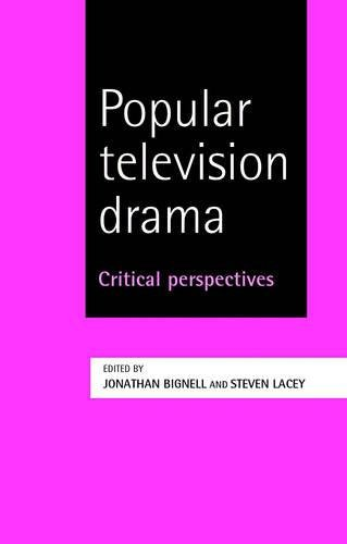 9780719069321: Popular Television Drama: Critical Perspectives