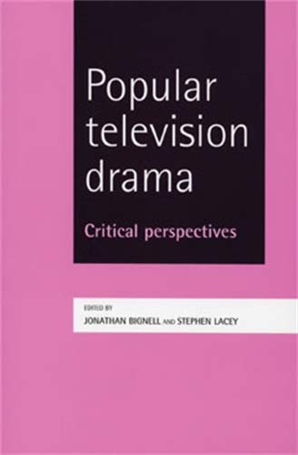 9780719069338: Popular Television Drama: Critical Perspectives