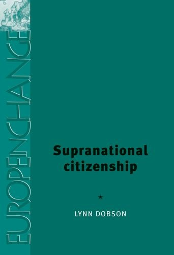 9780719069529: Supranational Citizenship (in the series Europe in Change)