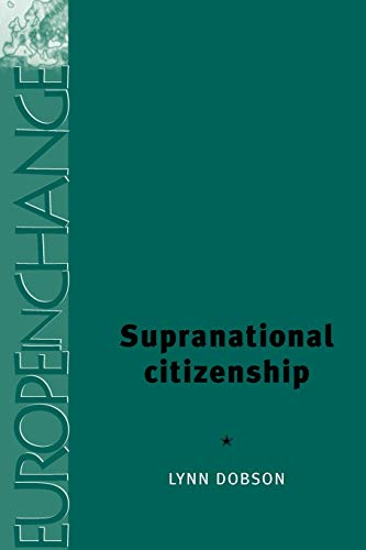 9780719069536: Supranational Citizenship (Europe in Change)