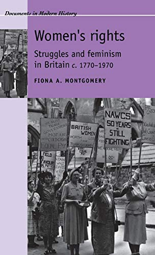 9780719069543: Women's Rights: Struggles and Feminism in Britain 1770-1970: A Documentary History (Documents in Modern History)